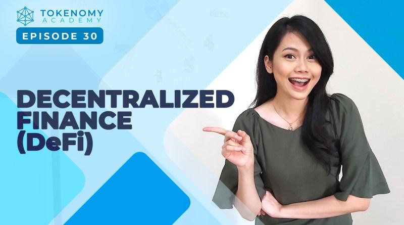 Tokenomy Academy 30: Decentralized Finance (DeFi)