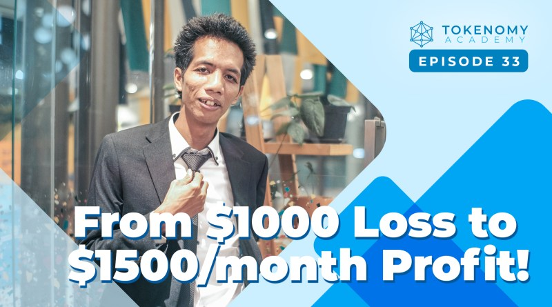 Tokenomy Academy 33: From $1000 Loss to $1500/month Profit!