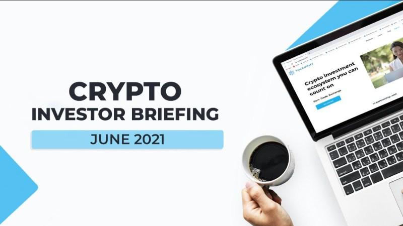 Crypto Investor Briefing June 2021
