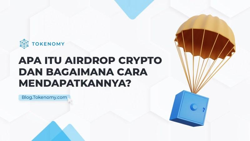 Apa itu Airdrop Crypto dan Bagaimana  Cara Mendapatkannya?