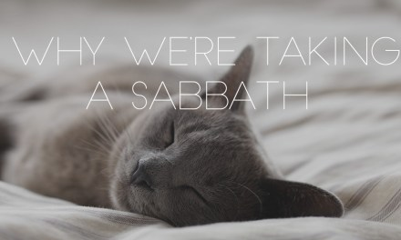 Why We're Taking a Sabbath