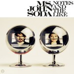 Ms. John Soda – Notes and the Like