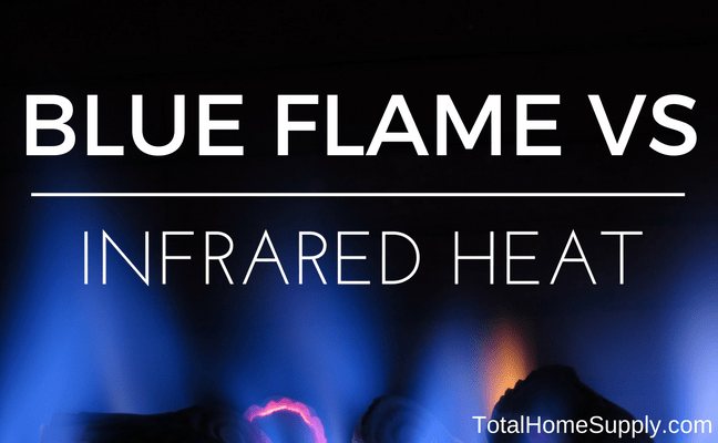 What's the difference between blue flame vs infrared heaters?