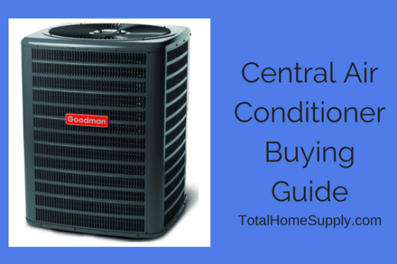 Buying a central air conditioner for your home