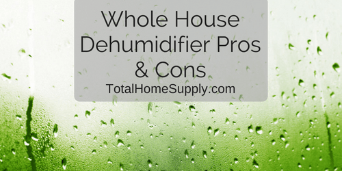 Are whole house dehumidifiers worth it?