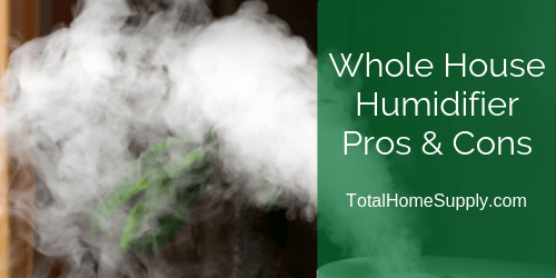 Whole House Humidifier Pros and Cons
