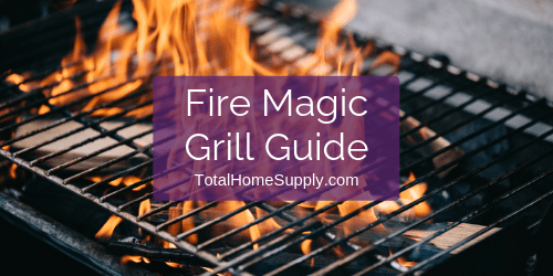 Guide to Fire Magic Grills