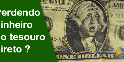 perder dinheiro NO TESOURO DIRETO