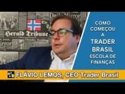 Como começou a Trader Brasil Escola de Finanças & Negócios