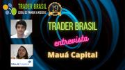 Bruno Guerra da Traderbrasil.com entrevista Caroline Sampaio da Mauá Capital