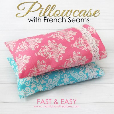 Pillowcase Pattern – How to Make a Pillowcase with French Seams