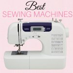 Best Sewing Machine for your Budget: 2018 GUIDE