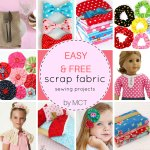 Small Sewing Projects – Best FREE Scrap Fabric Ideas
