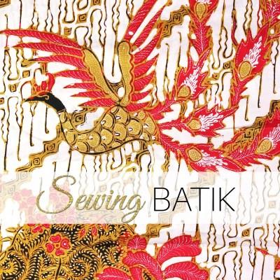 What is Batik – Sewing BATIK