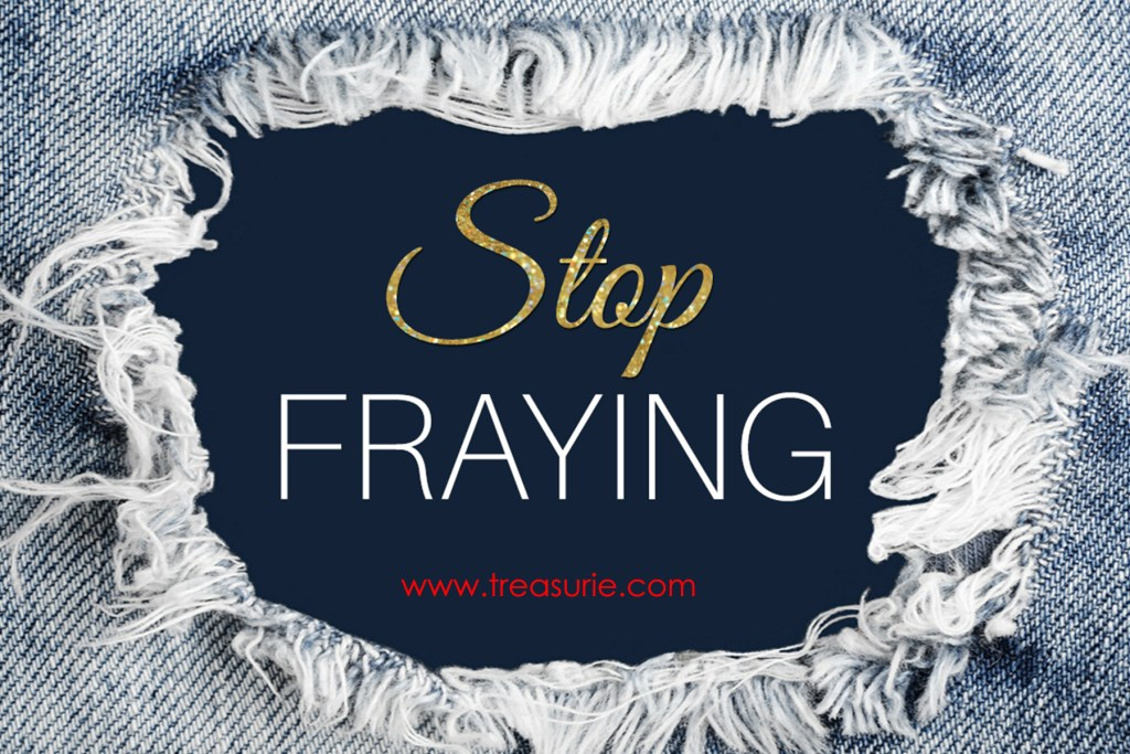 how to stop fabric from fraying, stop fraying