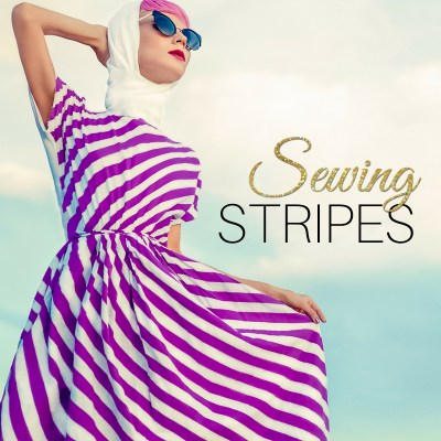 How to Sew Stripes: Match your stripes perfectly every time