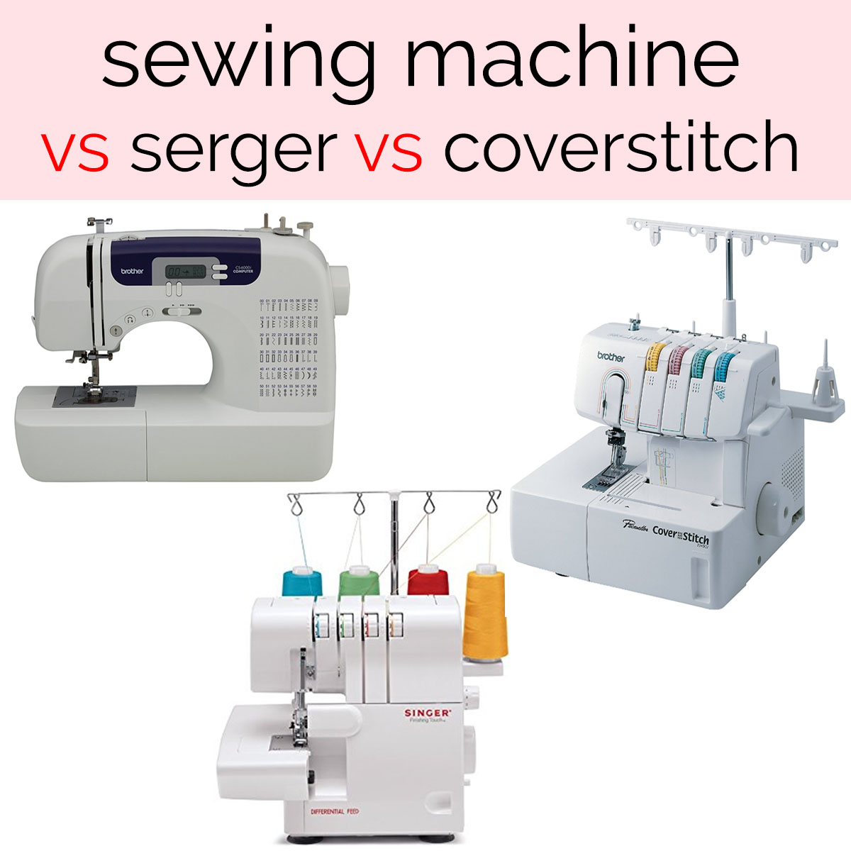 Sewing Machine vs Serger vs Coverstitch: The Difference