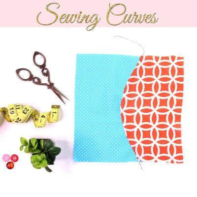 Sewing Curves | How to Sew Curves