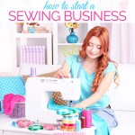 How to Start a Sewing Business | Make Money Sewing