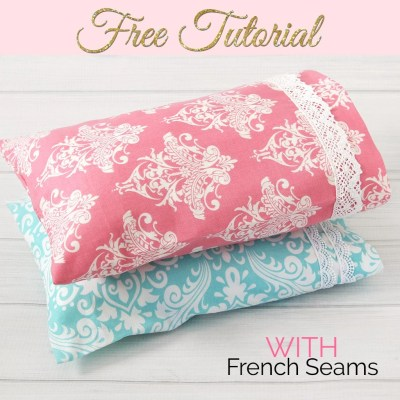 pillowcase pattern, how to make a pillowcase