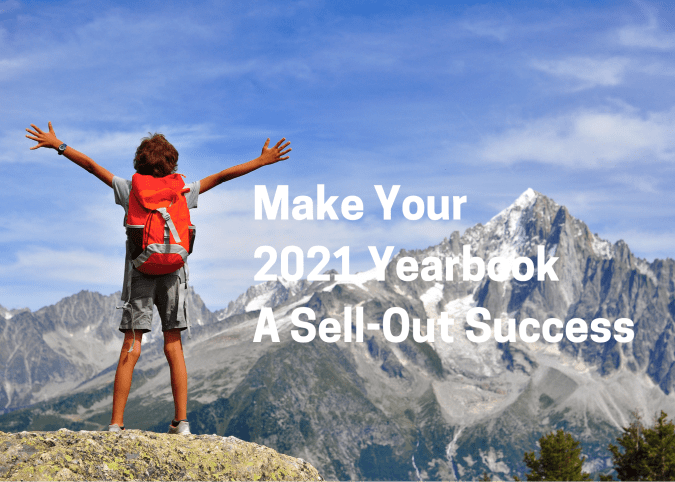 Make Your 2021 Yearbook A Sell-Out Success