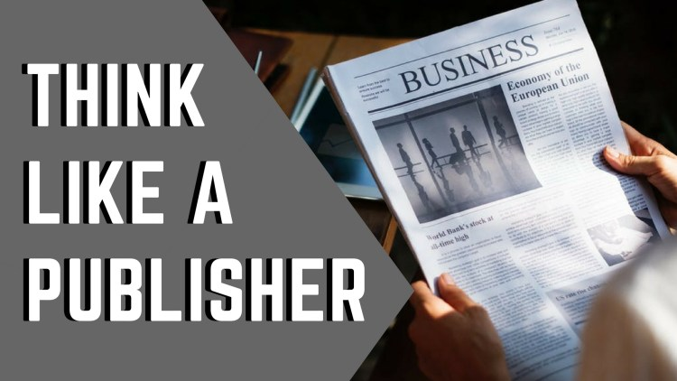 Content Curation think like a publisher