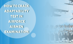 How To Crack Adaptability Test In Airforce Airmen Examination