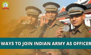 Ways To Join Indian Army As Officer Level