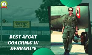 Best AFCAT Coaching In Dehradun