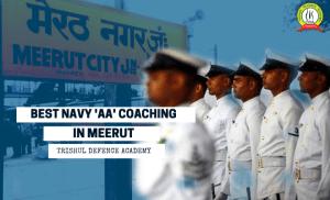 """Best Indian Navy """"AA"""" Coaching in Meerut"""