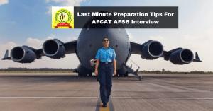 Last Minute Preparation Tips For AFCAT AFSB Interview