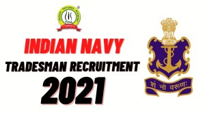 Indian Navy Tradesman Recruitment 2021 : Check Full Details