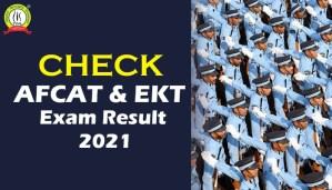 Check AFCAT Exam Results 2021 & EKT Result
