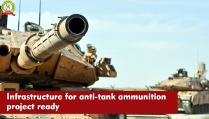 Infrastructure for Anti-Tank Ammunition Project Ready