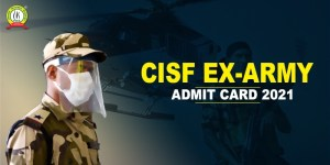 CISF Ex-Army Admit Card 2021 Released For SI, Head Constable & Other Posts