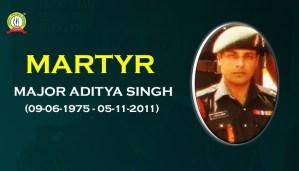 Remembering Martyr Major Aditya Singh On His Birthday