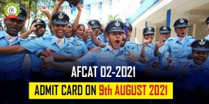 AFCAT 2 2021 Admit Card On 9 August 2021