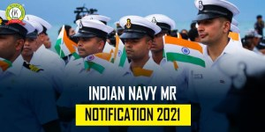 Indian Navy MR Notification 2021 : Check Details