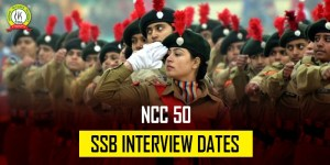 NCC 50 SSB Interview Dates Announced