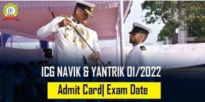 Indian Coast Guard Navik & Yantrik (01/2022 batch) Admit Card Released, Exam On 25 September 2021