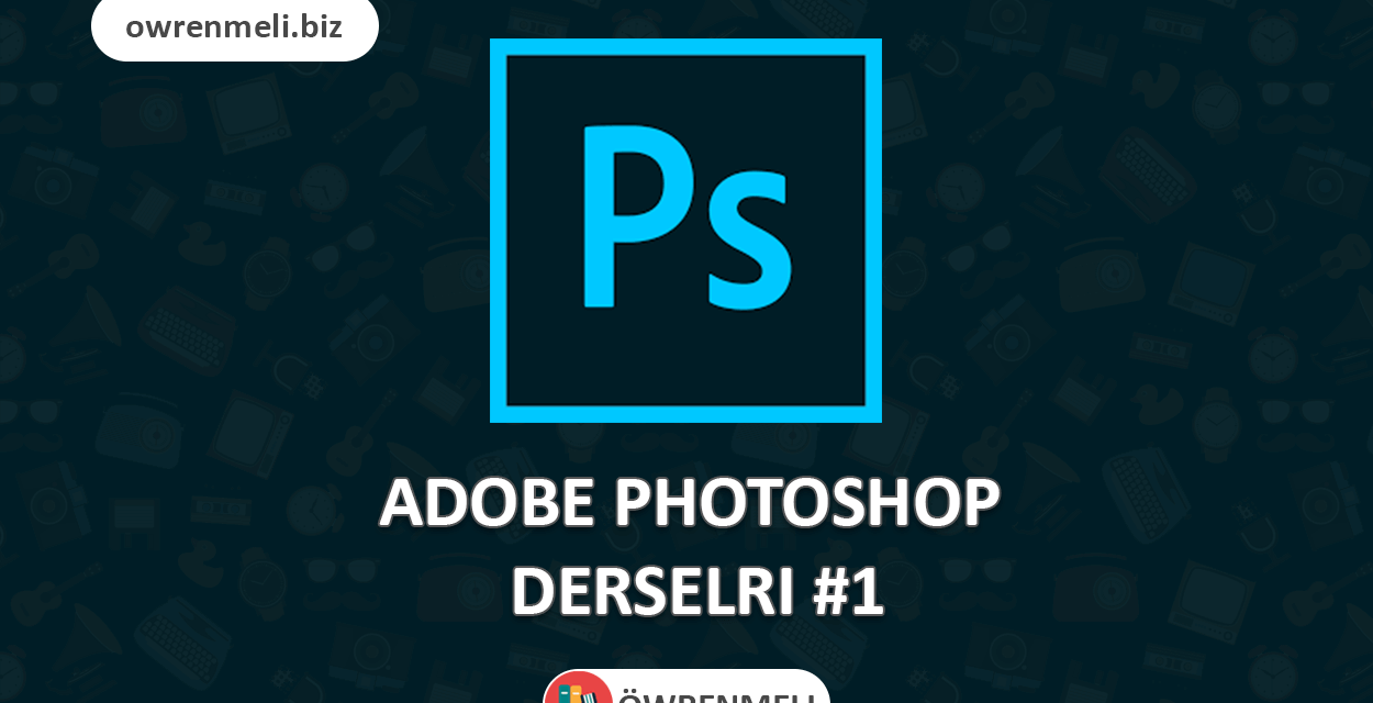 Adobe Photshop dersleri  #1