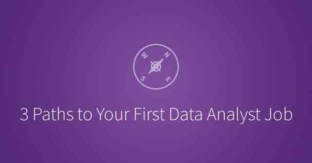 3 Paths to Your First Data Analyst Job