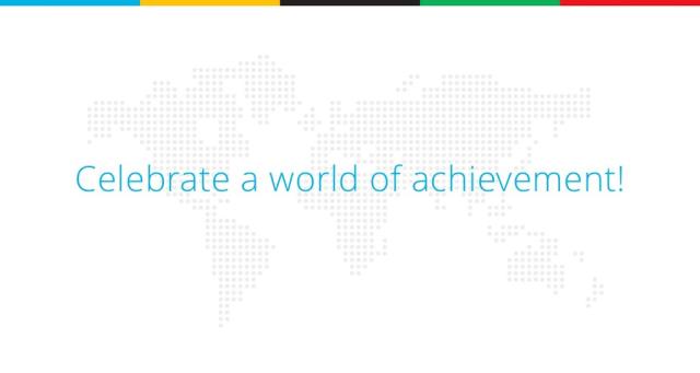 Celebrate a world of achievement