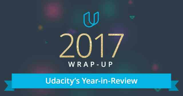 Udacity 2017 Year in Review