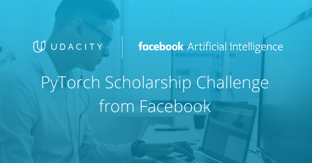 PyTorch Scholarship Challenge from Facebook - Udacity