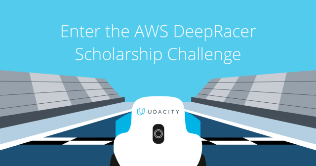 Udacity DeepRacer Scholarship Challenge from AWS