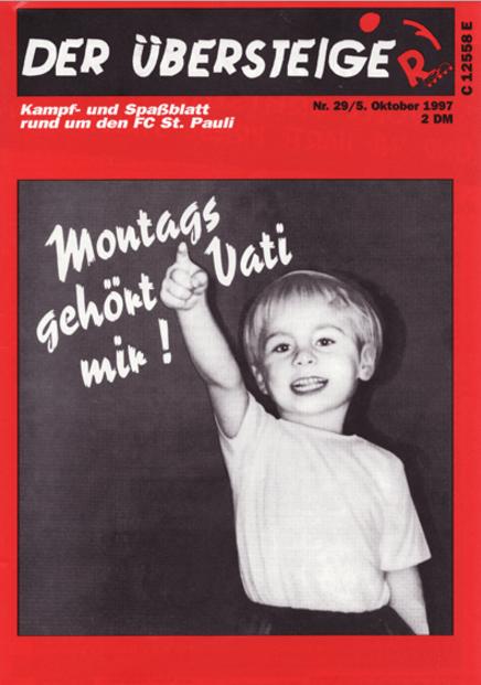 """Montags gehört Vati mir!"" - Übersteiger Cover Nr.29, Oktober 1997"