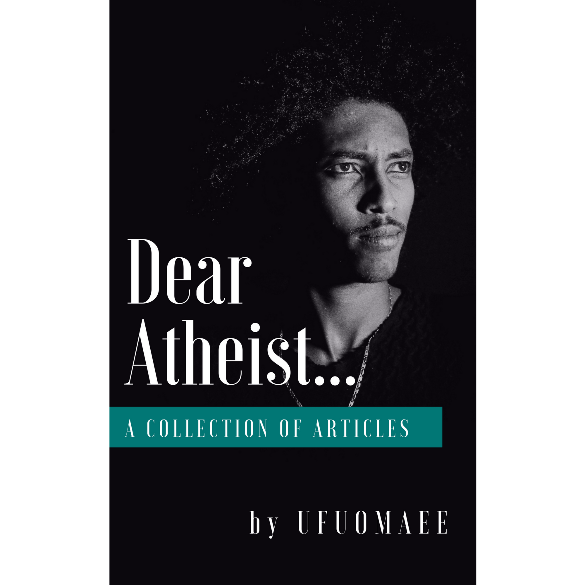 Ufuomaee's Collections - Dear Atheist...