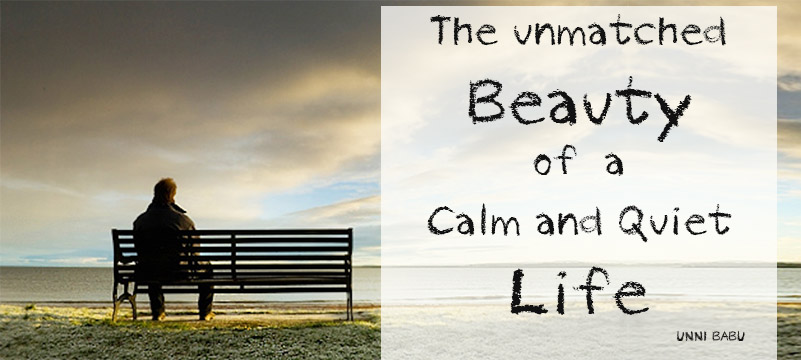 the unmatched beauty of calm and quiet life by unni babu | unni's blog