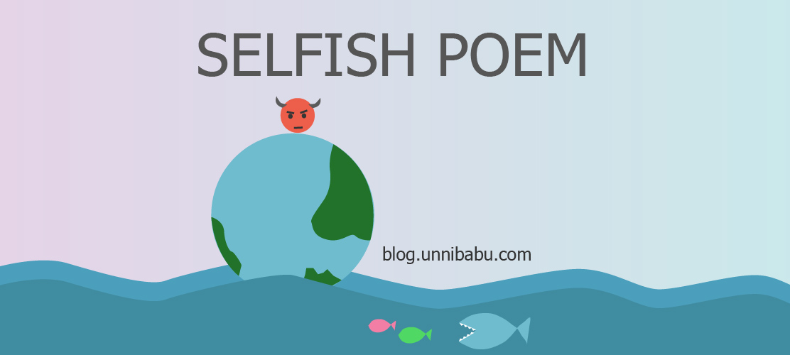 selfish poem a short poem about this real world unni s blog